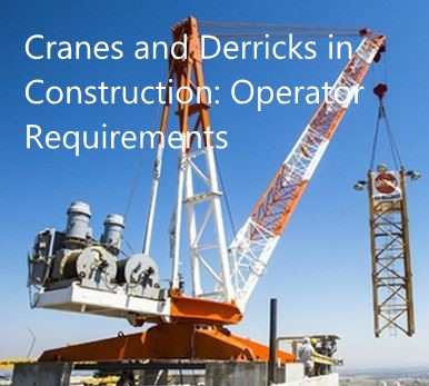 Cranes and Derricks in Construction: Operator Qualification